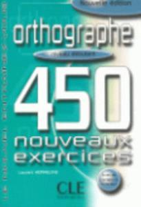 NOUVEL ENTRAINEZ-VOUS: ORTHOGRAPHIE 450 EXERCICES DEBUTANT