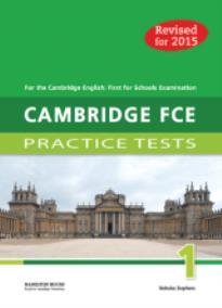 CAMBRIDGE FCE PRACTICE TESTS 1 STUDENT'S BOOK 2015 REVISED