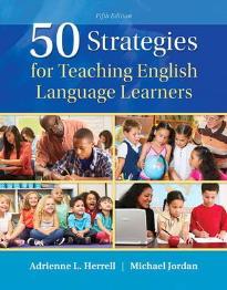 50 STRATEGIES FOR TEACHING ENGLISH LANGUAGE LEARNERS 5TH ED