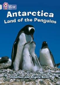 COLLINS BIG CAT : ANTARTICA: LAND OF THE PENGUINS BAND 10/WHITE PB