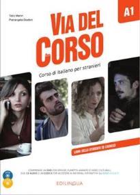VIA DEL CORSO A1 STUDENTE ED ESERCIZI (+ CD + DVD)