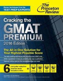 CRACKING THE GMAT PREMIUM EDITION 2016