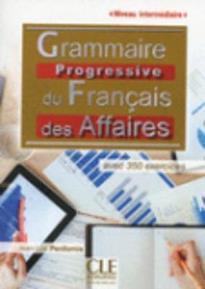 GRAMMAIRE PROGRESSIVE FRANCAIS DES AFFAIRES INTERMEDIAIRE 2ND ED