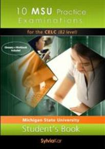 10 MSU PRACTICE EXAMINATIONS CELC B2 STUDENT'S BOOK