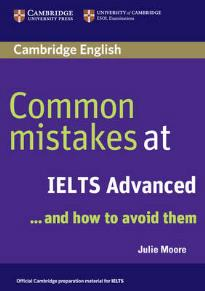 COMMON MISTAKES AT IELTS ADVANCED … AND HOW TO AVOID THEM