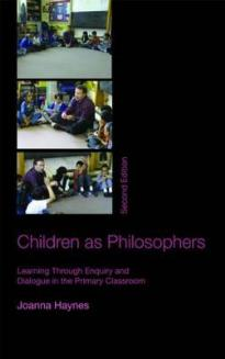 CHILDREN AS PHILOSOPHERS: LEARNING THROUGH ENQUIRY AND DIALOGUE IN THE PRIMARY CLASSROOM PB