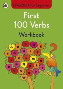 ENGLISH FOR BEGINNERS : FIRST 100 VERBS WORKBOOK PB