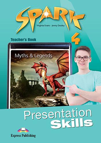 SPARK 4 TEACHER'S BOOK  PRESENTATIONS SKILLS