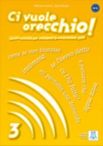 CI VUOLE ORECCHIO 3 LIBRO (+ AUDIO CD)