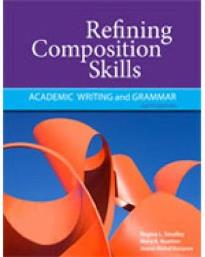 REFINING COMPOSITION SKILLS: ACADEMIC WRITING AND GRAMMAR 6TH ED