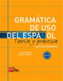 GRAMATICA DE USO DEL ESPANOL A1 + A2 TEORIA Y PRACTICA (CON SOLUCIONARIO)