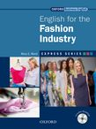 ENGLISH FOR THE FASHION INDUSTRY (+ MULTI-ROM) (EXPRESS SERIES)