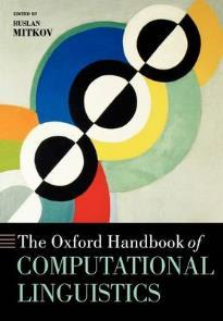 THE OXFORD HANDBOOK OF COMPUTATIONAL LINGUISTICS