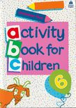 ACTIVITY BOOK FOR CHILDREN 6 PRIMARY