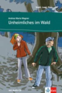 STADT, LAND, FLUSS... : UNHEIMLICHES IM WALD (+ AUDIO CD)