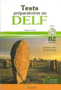 TEST PREPARATOIRES AU DELF B2 ECRIT + ORAL METHODE (+ CD) N/E