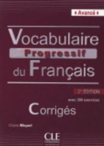 VOCABULAIRE PROGRESSIF DU FRANCAIS AVANCE CORRIGES 2ND ED