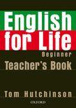 ENGLISH FOR LIFE BEGINER'S TEACHER'S BOOK