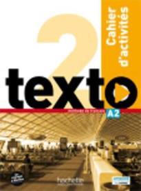 TEXTO 2 A2 CAHIER (+ AUDIO CD)