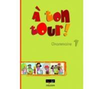 A TON TOUR 1 A1 GRAMMAIRE