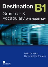 DESTINATION GRAMMAR & VOCABULARY WITH KEY B1 STUDENT'S BOOK