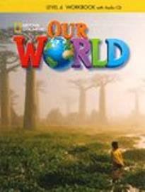 OUR WORLD 4 WORKBOOK (+ AUDIO CD) - NATIONAL GEOGRAPHIC - AMER. ED.