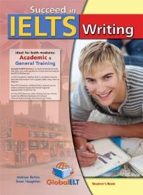 SUCCEED IN IELTS WRITING (ACADEMIC & GENERAL) SELF STUDY PACK