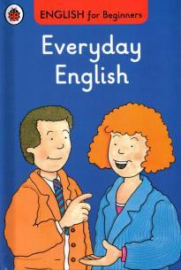 ENGLISH FOR BEGINNERS : EVERYDAY ENGLISH HC