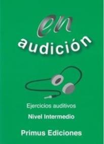 EN AUDICION EJERCICIOS AUDITIVOS INTERMEDIO (+ CD)