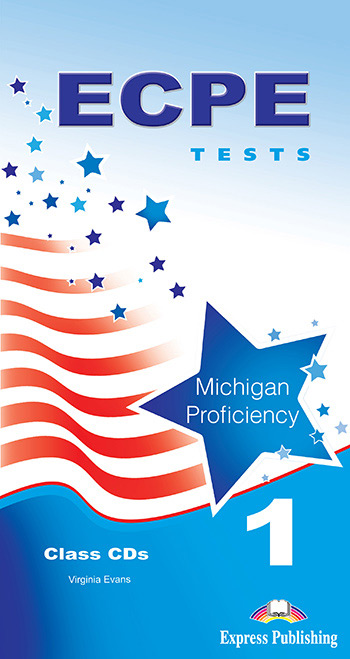 ECPE TESTS FOR THE MICHIGAN PROFICIENCY 1 CD CLASS 2013 FORMAT
