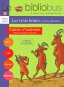 LE BIBLIOBUS : LE TROIS BOUCS ET AUTRES HISTOIRES CAHIER CP/ CE1 - CYCLE 2