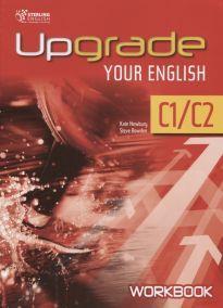 UPGRADE YOUR ENGLISH C1-C2 WORKBOOK