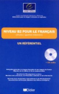 NIVEAU B2 POUR LE FRANCAIS UN REFENTIEL B2 (+ CD)