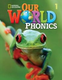 OUR WORLD 1 PHONICS - NATIONAL GEOGRAPHIC - AMER. ED.
