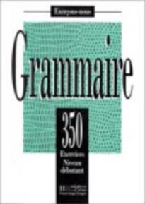 EXERCICES DE GRAMMAIRE, 350 DEBUTANT