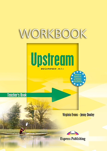 UPSTREAM A1+ BEGINNER TEACHER'S BOOK  WORKBOOK