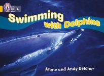 COLLINS BIG CAT : SWIMMING WITH DOLPHINS BAND 09/GOLD PB