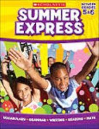 SUMMER EXPRESS (BETWEEN GRADES 5&6)