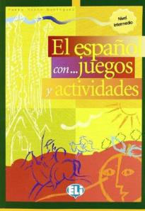 EL ESPANOL CON... JUEGOS Y ACTIVIDADES 3