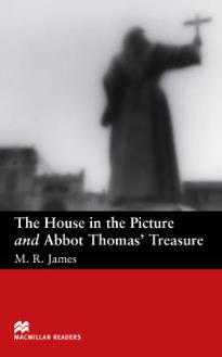 MACM.READERS : THE HOUSE IN THE PICTURE & ABBOT THOMAS' TREASURE BEGINNER