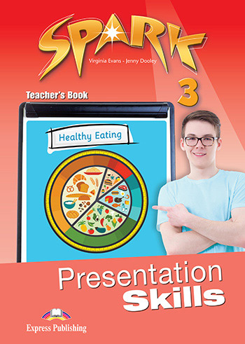 SPARK 3 TEACHER'S BOOK  PRESENTATION SKILLS