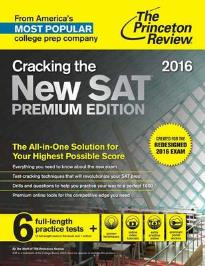 CRACKING THE THE NEW SAT PREMIUM EDITION: CREATED FOR THE REDESIGNED 2016 EXAM