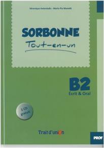 SORBONNE TOUT-EN-UN B2 ECRIT & ORAL PROFESSEUR (+ CD)
