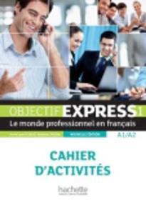 OBJECTIF EXPRESS 1 A1 + A2 CAHIER N/E