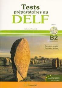 TEST PREPARATOIRES AU DELF B2 ECRIT + ORAL CORRIGES N/E