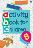 ACTIVITY BOOK FOR CHILDREN 5 PRIMARY
