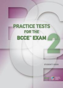 PRACTICE TESTS FOR THE BCCE EXAM 2 STUDENT'S BOOK