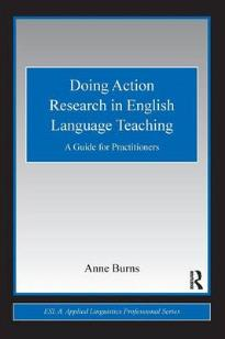 DOING ACTION RESEARCH IN ENGLISH LANGUAGE: A GUIDE FOR PRACTICIONERS PB