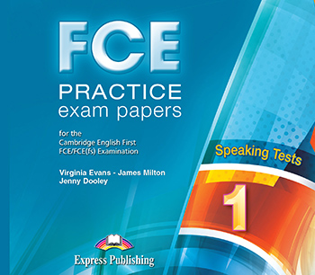 FCE PRACTICE EXAM PAPERS 1 SPEAKING CD CLASS 2015 REVISED