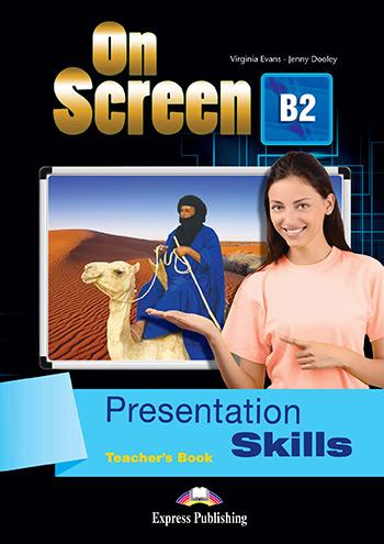 ON SCREEN B2 TEACHER'S BOOK  PRESENTATION SKILLS